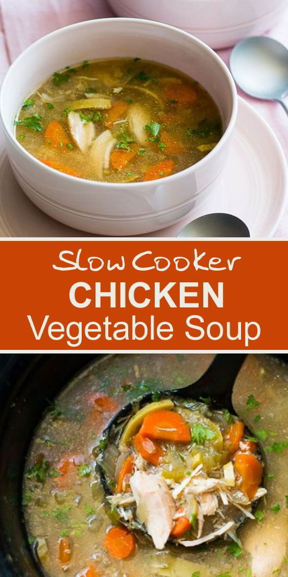 Slow Cooker Chicken Vegetable Soup Chicken Vegetable Soup Recipes Vegetable Soup Recipes Vegetable Soup With Chicken