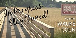 Stay Tuned for Badger State of Mind's upcoming book about Waukesha County!