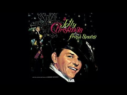 Frank Sinatra A Jolly Christmas From Frank Sinatra Full Album Youtube Sinatra Frank Sinatra Christmas Music