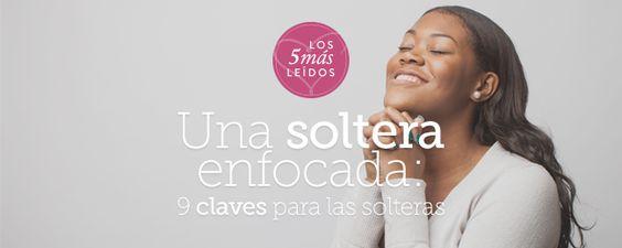 Una soltera enfocada: 9 claves para las solteras | Mujer Verdadera | Aviva Nuestros Corazones