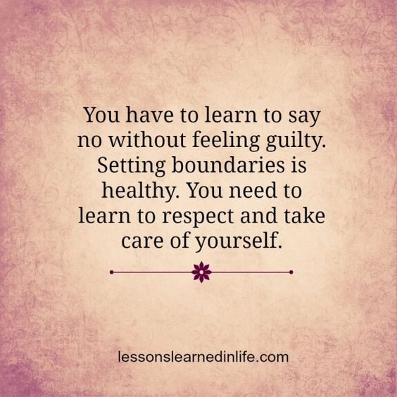 You Have To Learn To Say No Without Feeling Guilty