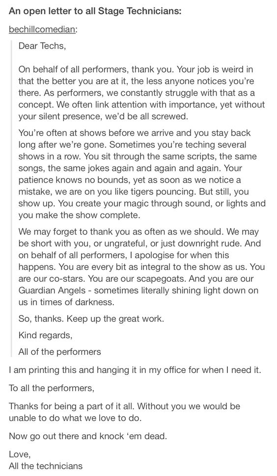 """This makes me so happy!:) it bothers me so much when actors are rude to us techies or family refuses to come to the show because """"they're just on crew"""". Excuse me, but without us, there IS no show. I love my job!"""