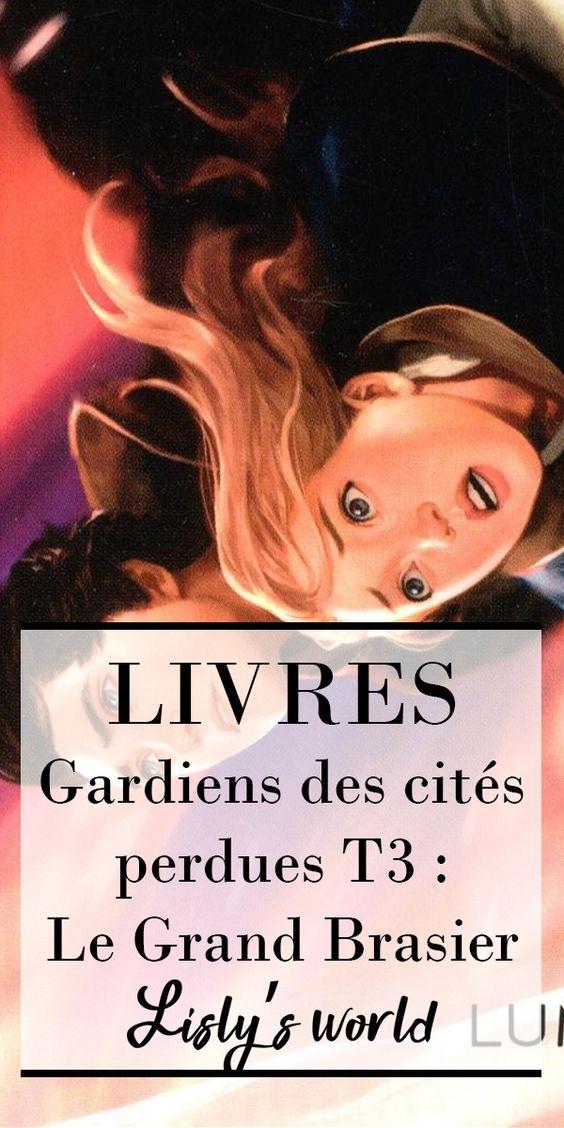 Gardiens des Cités Perdues tome 3 : Le Grand Brasier