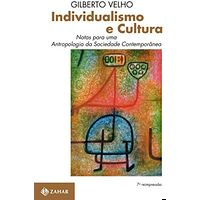 Individualismo e Cultura: Notas para uma antropologia da sociedade contemporânea (Antropologia Social)