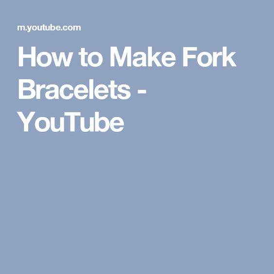 How to Make Fork Bracelets - YouTube
