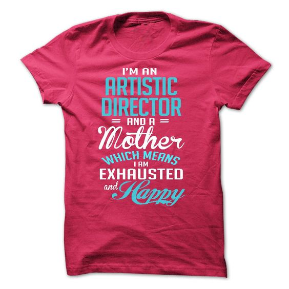 i am an ARTISTIC DIRECTOR and a mother T-Shirts, Hoodies. Get It Now ==► https://www.sunfrog.com/LifeStyle/i-am-an-ARTISTIC-DIRECTOR-amp-a-mother.html?id=41382
