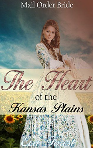 "Romance: Mail Order Bride  ""The Heart of Kansas Plains"" Clean Christian Western Historical Romance (Western Mail Order Bride Short Shorties Series) (English Edition)"