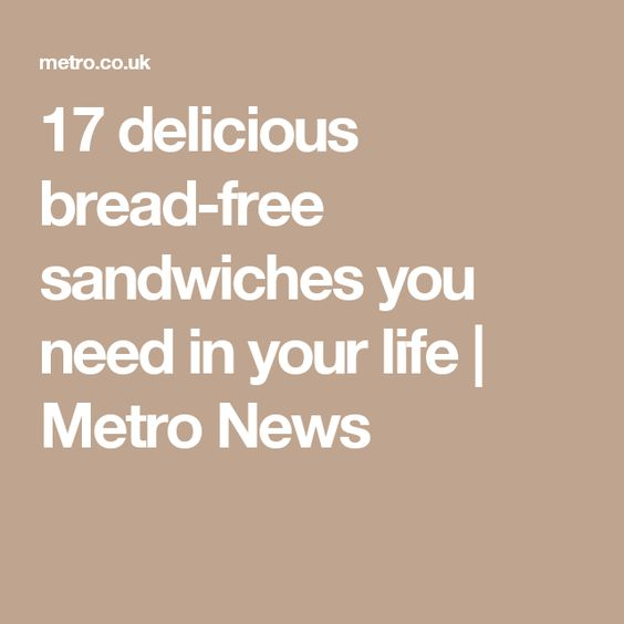 17 delicious bread-free sandwiches you need in your life   Metro News