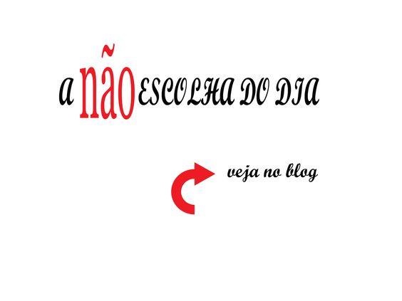 Vem ver: http://www.pinkvigarista.com.br/a-nao-escolha-do-dia-5/