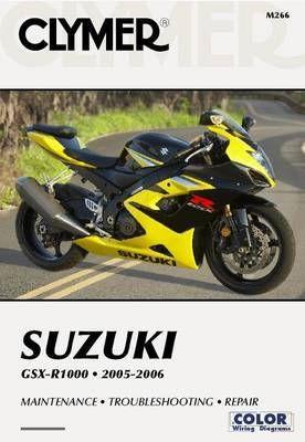 Suzuki Gsx R1000 2005 2006 Paperback Softback Clymer Publications Suzuki Gsxr1000 Suzuki Gsx Clymer