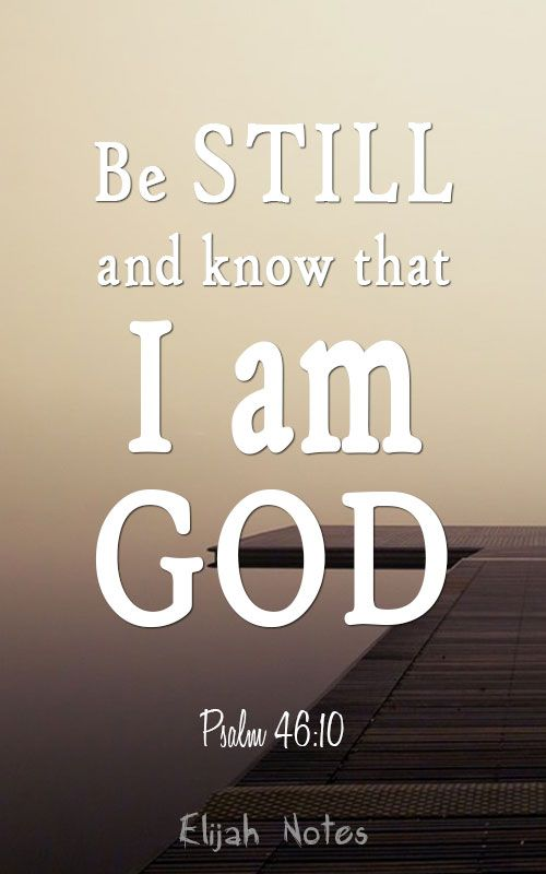 Be Still And Know That I Am God Psalm 46 10 Inspirational Bible