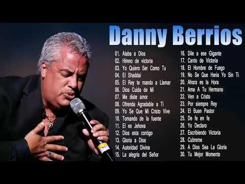 Danny Berrios Mix Nuevo Exitos 2018 Danny Berrios Sus Mejores Canciones Musica Cristiana Yo Musica Cristiana Musica Cristiana Descargar Mejores Canciones
