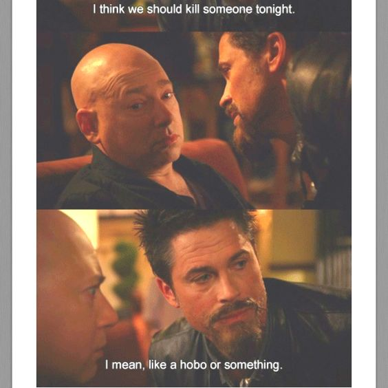 Californication quote. Rob Lowe is a boss.