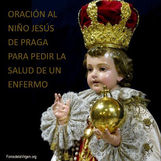 #ORACIÓN AL NIÑO JESÚS DE PRAGA PARA PEDIR LA SALUD DE UN ENFERMO  http://forosdelavirgen.org/3355/oraciones-al-nino-jesus-de-praga/
