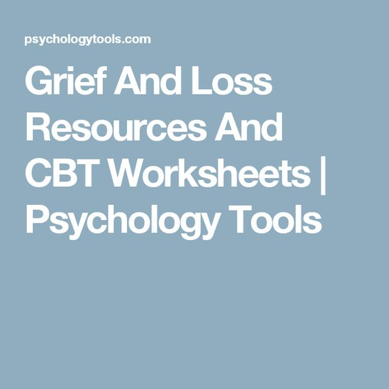 Grief And Loss Resources And CBT Worksheets – Grief and Loss Worksheets