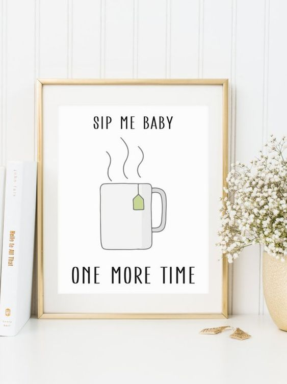 Instant Download Funny Tea Print Tea Lovers Print Sip Me Baby One More Time Tea Pun Printable T Tea Puns Tea Quotes Funny Tea Lover