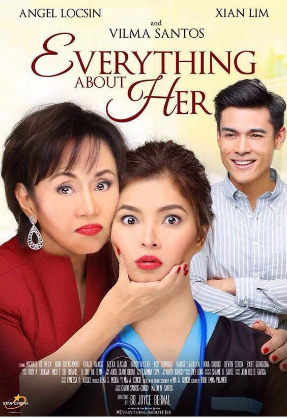 Everything About Her [2016] Starring: Angel Locsin, Xian Lim & Vilma Santos