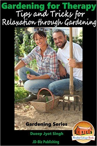 Gardening for Therapy - Tips and Tricks for Relaxation through Gardening (Gardening Series Book 19) - Kindle edition by Dueep Jyot Singh, John Davidson, Mendon Cottage Books. Crafts, Hobbies & Home Kindle eBooks @ Amazon.com.
