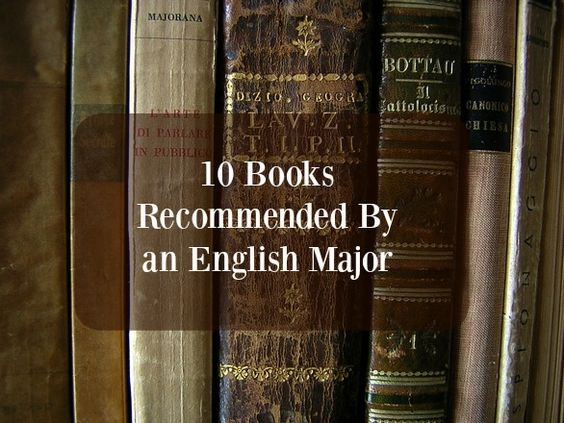 10 Books Recommended by an English Major