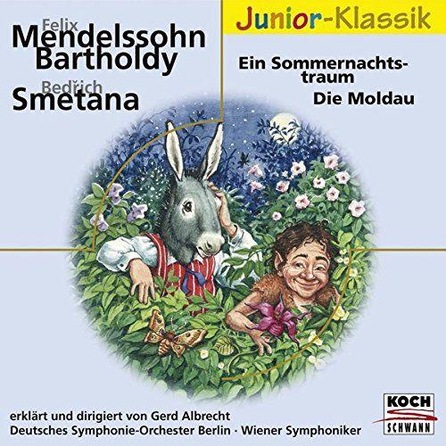 Ein Sommernachtstraum Die Moldau Eloquence Junior Klassik Die Sommernachtstraum Ein Moldau Die Moldau Sommernachtstraum Deutsche Bucher