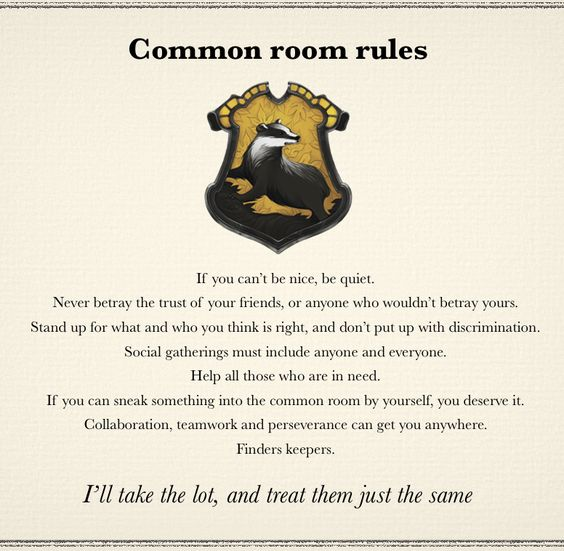 "Hufflepuff common room rules. ""If you can sneak it into the common room by yourself, you deserve it."":"
