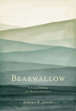 """""""Bearwallow: A Personal History Of A Mountain Homeland,"""" a memoir by Jeremy Jones. #countrystore"""