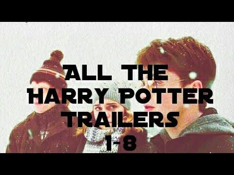 All The Harry Potter Trailers Movie 1 8 Youtube Harry Potter Trailer Harry Potter