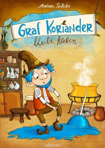 """Mein neuestes Lieblingsbuch. Einfach zauberhaft: """"Graf Koriander bleibt kleben"""" von Andrea Schütze."""