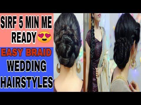 5 Min Three Easy Braid Wedding Hairstyles In Hindi Partywear Hairstyles Neshafashion Youtube Hair Styles Braided Hairstyles For Wedding Easy Braids