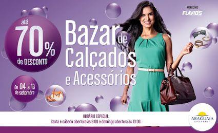 O Goiânia Shopping e o Araguaia Shopping realizam o Bazar de Calçados e Acessórios até domingo, 13 de setembro, com descontos de até 70% e condições especiais de parcelamento no cartão de crédito. Leia a matéria completa na editoria de Moda e Beleza do site www.arrozdefyesta.net.