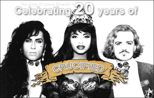 The Army of Lovers is celebrating 20 years of Crucified. This song was so incredible and shocking for it's time. So infectious and likeable, the imagery, probably tame now, was slightly shocking to see gay people portraying themselves his way. Very post-modern and aware.