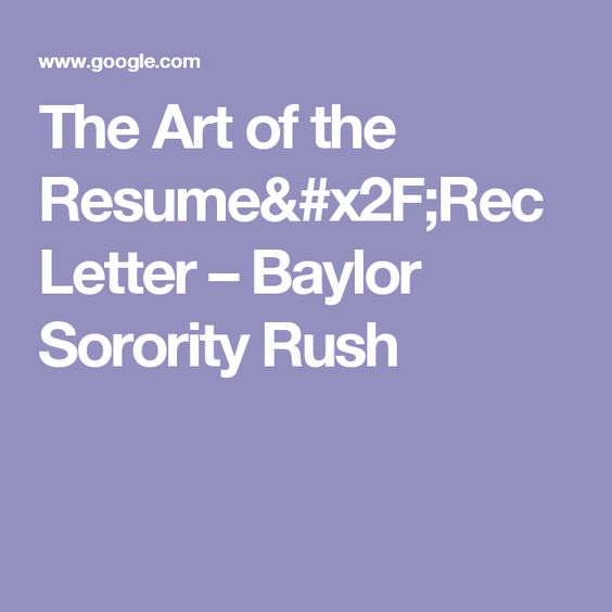 The Art of the Resume\/Rec Letter u2013 Baylor Sorority Rush rush - sorority recruitment resume