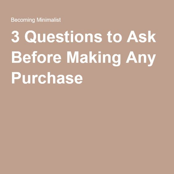 3 Questions to Ask Before Making Any Purchase - From Becoming Minimalist