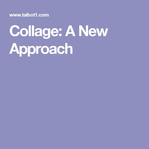 Collage A New Approach Collage Approach News