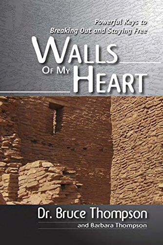 Walls of My Heart by Bruce Thompson