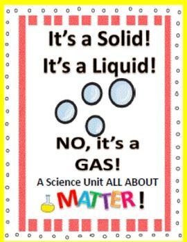 Matter: It's a Solid, It's a Liquid, It's a gas!