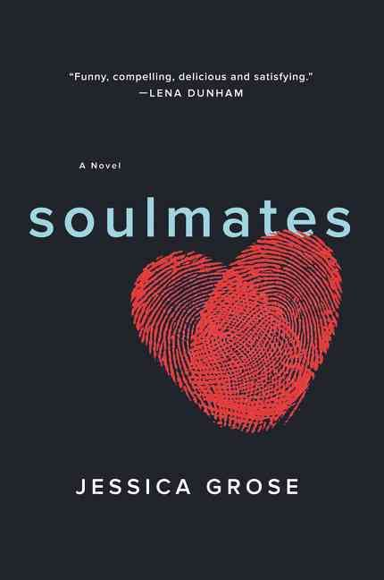 Soulmates by Jessica Grose - a woman's ex-husband turns up dead on the front page of the New York Post. A funny thriller about the things she discovers while investigating his death