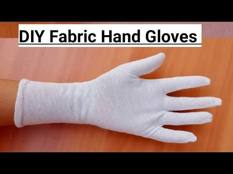 How To Make Reusable Hand Gloves From Cloth Diy How To Make Gloves At Home Outdoor Hand Safety Youtube Gloves Diy Hand Gloves Gloves Pattern