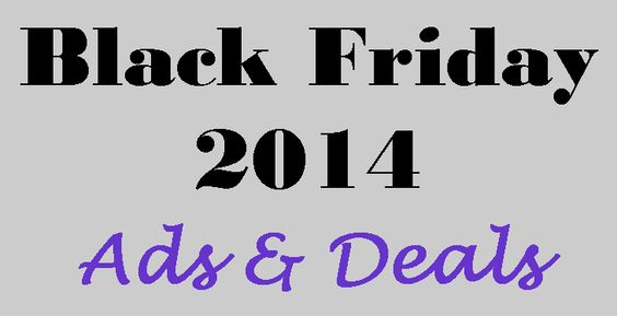 Black Friday 2014 Ads & Deals!