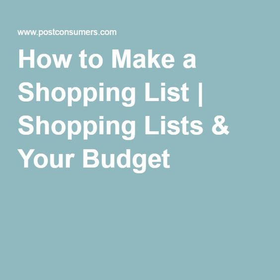 How to Make a Shopping List | Shopping Lists & Your Budget