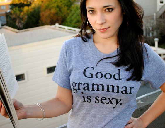 Good Grammar is Sexy T-shirt. $25.00, via Etsy. We may need these girls!