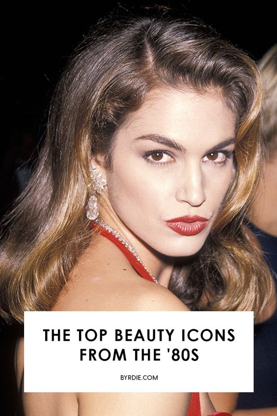 The most memorable beauty icons from the '80s
