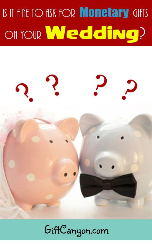 Wedding Gifts: Is it OK to Ask Guests to Give Monetary Gifts? How?
