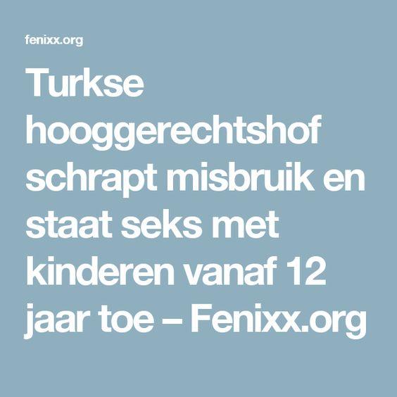 Turkse hooggerechtshof schrapt misbruik en staat seks met kinderen vanaf 12 jaar toe – Fenixx.org