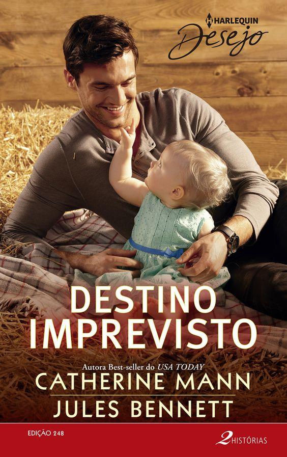 Harlequin Desejo > Destino Imprevisto de Catherine Mann e Jules Bennett: