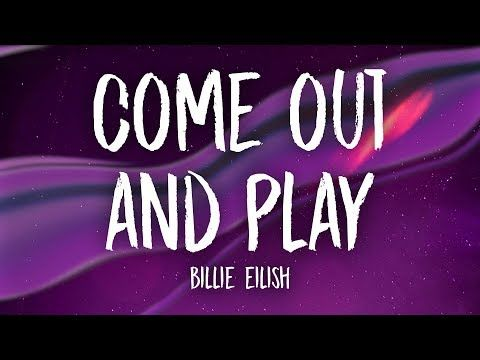 Billie Eilish Come Out And Play Lyrics Youtube Billie Eilish Coming Out Billie