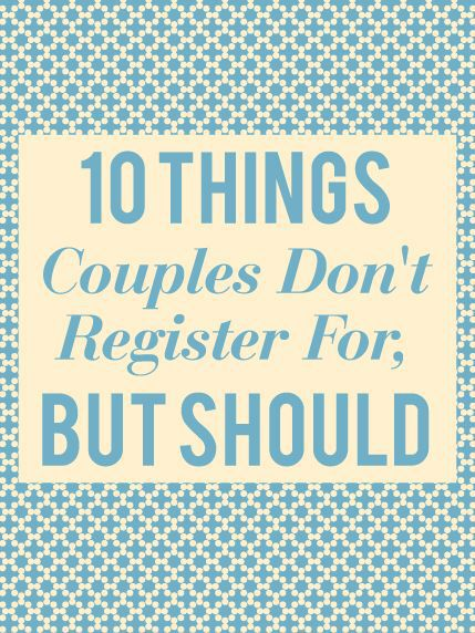 10 things every couple forgets to put on their wedding for Things to put on wedding registry