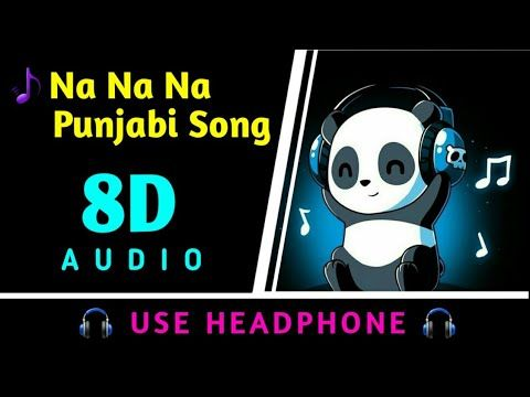 Na Na Na Na J Star Punjabi Song 8d Virtual Audio Use Headphones 8d Beats Youtube Songs J Star Audio