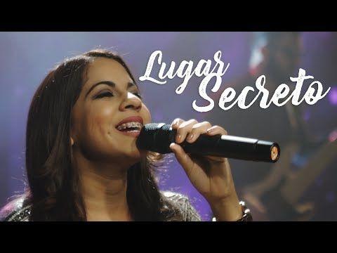 Naara E Sarah Lugar Secreto Youtube Musicas Gospel Para