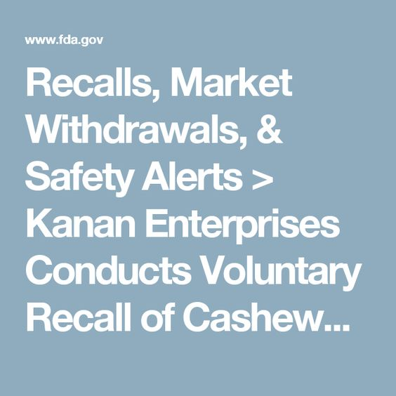 Recalls, Market Withdrawals, & Safety Alerts > Kanan Enterprises Conducts Voluntary Recall of Cashews with Sea Salt